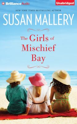 The girls of Mischief Bay / Susan Mallery.