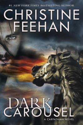 Dark carousel : a Carpathian novel / Christine Feehan.