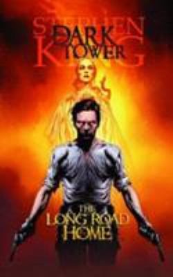 The dark tower : the long road home / script, Peter David ; plotting and consultation, Robin Furth ; art, Jae Lee, Richard Isanove.