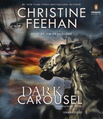Dark carousel [sound recording] / Christine Feehan.