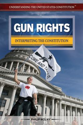 Gun rights : interpreting the constitution
