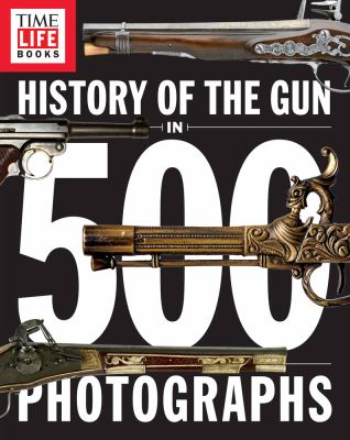 History of the gun in 500 photographs.
