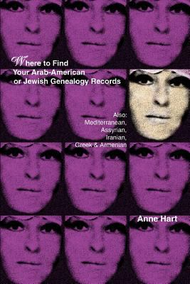 Where to find your Arab-American or Jewish genealogy records : also: Mediterranean, Assyrian, Iranian, Greek & Armenian