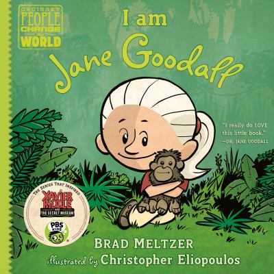 I am Jane Goodall / Brad Meltzer ; illustrated by Christopher Eliopoulos.