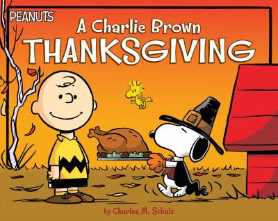 A Charlie Brown Thanksgiving / by Charles M. Schulz ; text adapted by Daphne Pendergrass ; illustrated by Scott Jeralds.