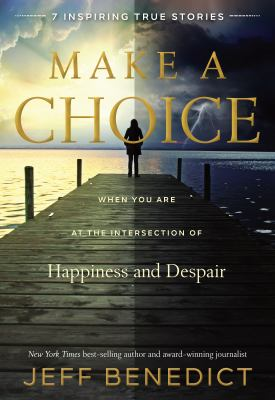 Make a choice : when you are at the intersection of happiness and despair