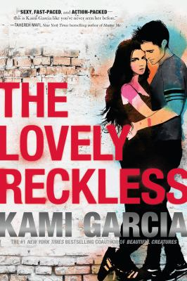The lovely reckless / Kami Garcia.