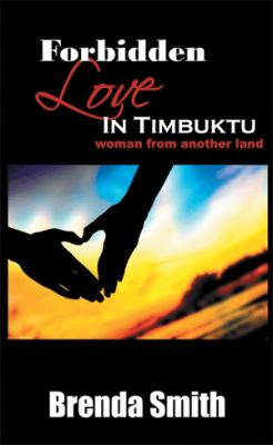 Forbidden love in Timbuktu : (Woman from another land)