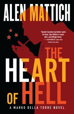 The heart of hell : a Marko della Torre novel