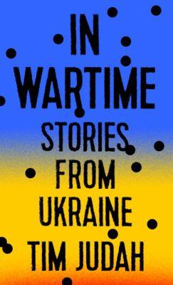 In wartime : stories from Ukraine