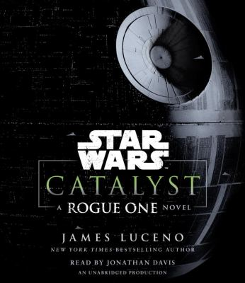 Catalyst : a rogue one novel