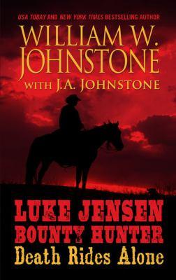 Luke Jensen, bounty hunter : death rides alone