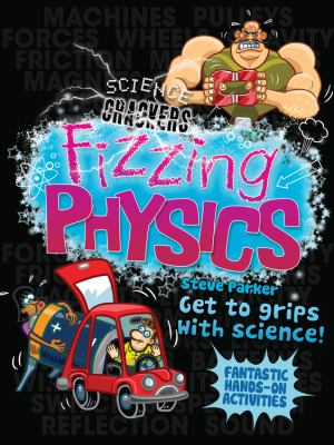 Fizzing physics.
