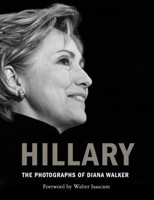 Hillary : the photographs of Diana Walker