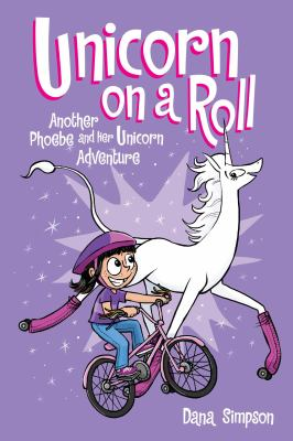 Unicorn on a roll : another Phoebe and her unicorn adventure