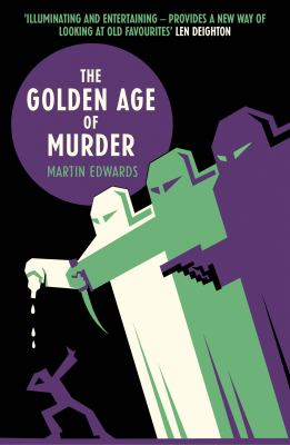 The golden age of murder : the mystery of the writers who invented the modern detective story / Martin Edwards.