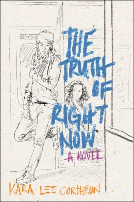 The truth of right now / Kara Lee Corthron.