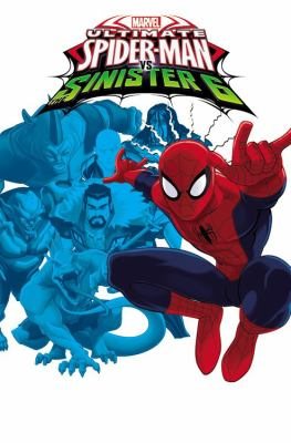 Ultimate Spider-Man vs. The Sinister Six. Vol.1