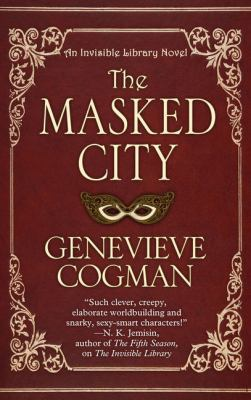The masked city : an invisible library novel