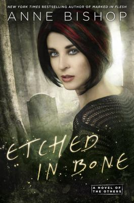 Etched in bone : a novel of the others