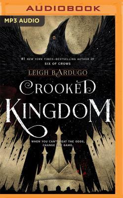 Crooked kingdom / Leigh Bardugo.