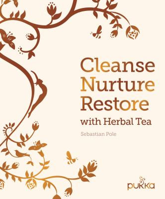 Cleanse nurture restore with herbal tea