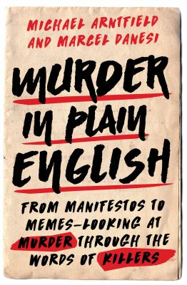 Murder in plain English : from manifestos to memes : looking at murder through the words of killers
