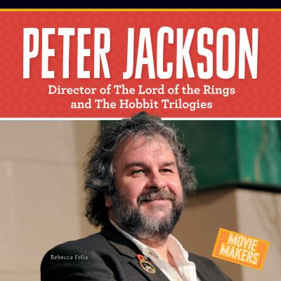 Peter Jackson : director of The Lord of the Rings and The Hobbit trilogies