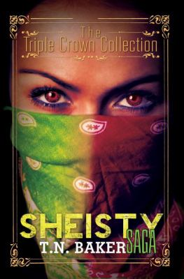 The sheisty saga : the Triple Crown collection