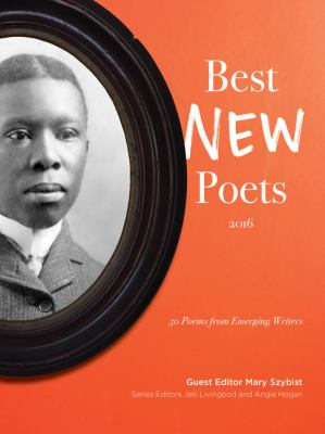 Best new poets 2016 : 50 poems from emerging writers