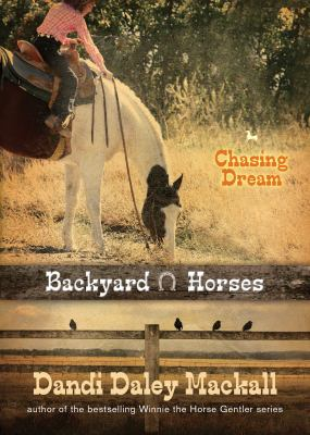 Backyard horses. 03 : Chasing Dream