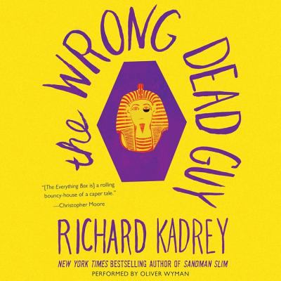 The wrong dead guy / Richard Kadrey.