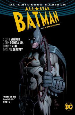All star Batman. Volume 1, My own worst enemy