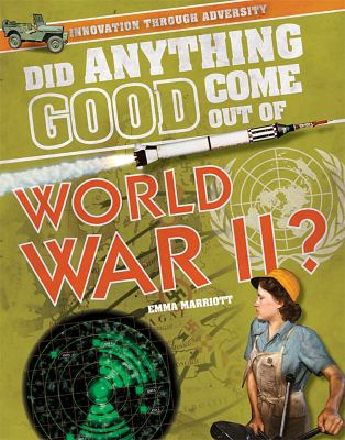 Did anything good come out of World War II?