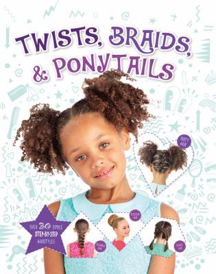 Twists, braids, & ponytails