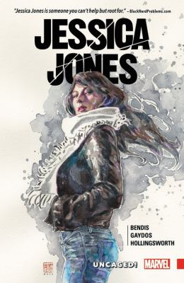 Jessica Jones uncaged! / writer, Brian Michael Bendis ; artist, Michael Gaydos ; color artist, Matt Hollingsworth ; letterer, VC's Cory Petit ; cover art, David Mack.