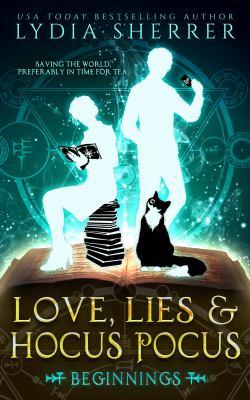 Love, lies, and hocus pocus. Beginnings