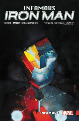 Infamous Iron Man,  vol. 1 : infamous / Brian Michael Bendis, writer ; Alex Maleev, artist ; Matt Hollingsworth, color artist ; VC's Clayton Cowles, letterer.