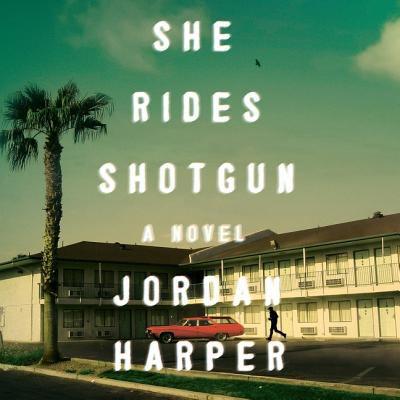 She rides shotgun : a novel