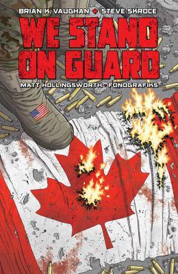 We stand on guard / Brian K. Vaughan, writer ; Steve Skroce, artist ; Matt Hollingsworth, colorist ; Fonografiks, lettering & design.