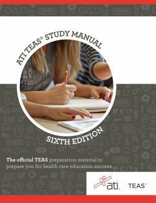 ATI TEAS study manual : for the Test of Essential Academic Skills