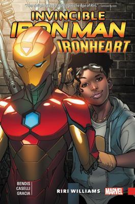 Invincible Iron Man : Ironheart. Riri Williams / Brian Michael Bendis, writer ; Stefano Caselli, artist ; Marte Gracia, color artist ; VC's Clayton Cowles, letterer ; Stefano Caselli & Marte Gracia, cover art.