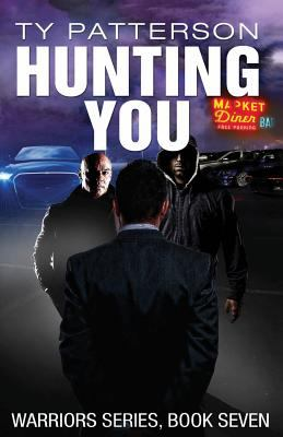 Hunting You : Warriors Series, Book 7