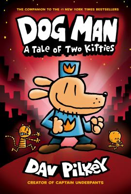 Dog Man : a tale of two kitties