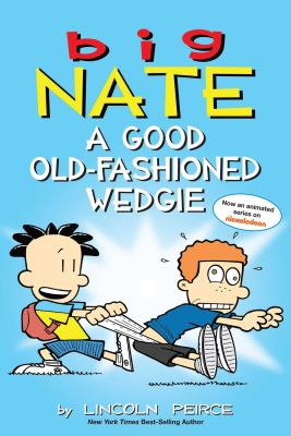 Big Nate. A good old-fashioned wedgie