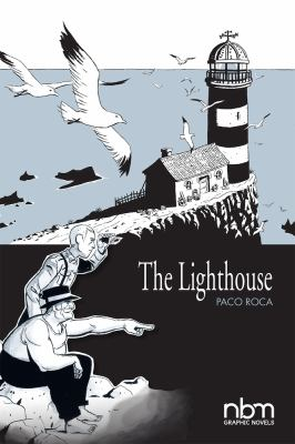 The lighthouse / Paco Roca ; translation by Jeff Whitman.