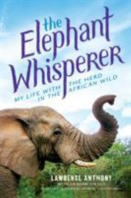 The elephant whisperer : my life with the herd in the African wild