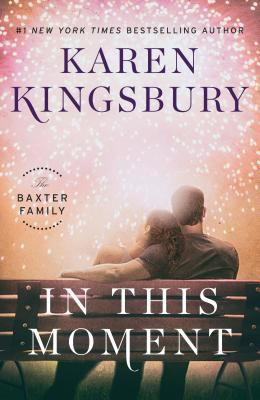In this moment / Karen Kingsbury.