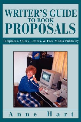 A writer's guide to book proposals : templates, query letters, & free media publicity
