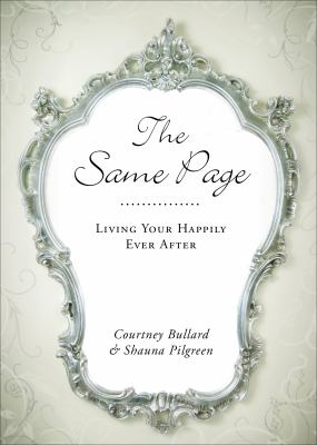 The same page : living your life happily ever after